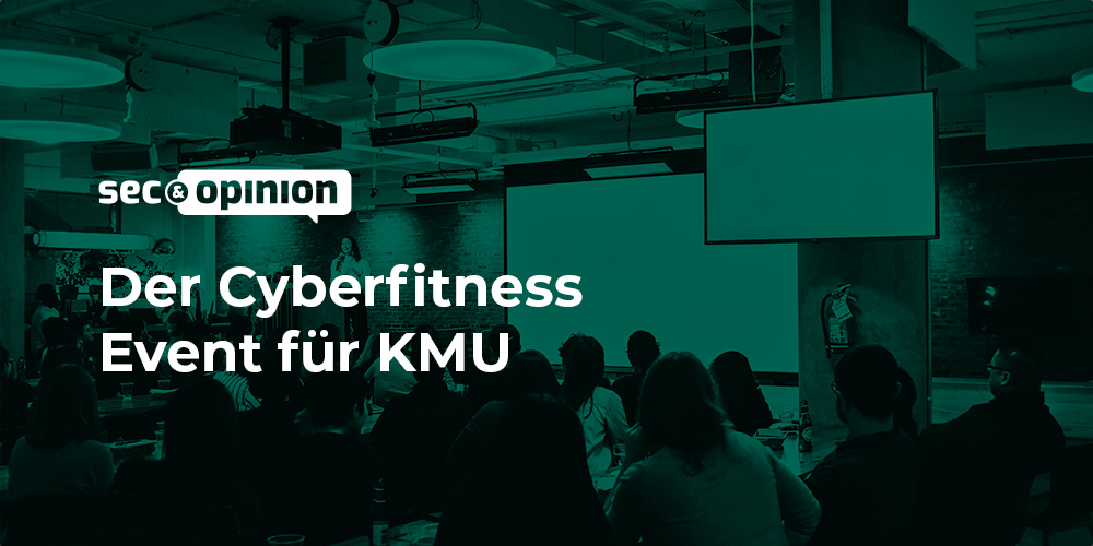 sec&opinion der Cyberfitness Event für KMU